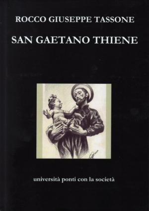SAN GAETANO THIENI  un libro dello  studioso Rocco Giuseppe Tassone.
