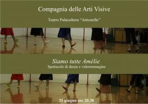 """La  Compagnia delle Arti Visive """" Siamo tutte Amélie"""" -Danza e videoimmagine"""