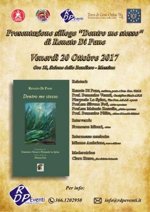 """PRESENTAZIONE SILLOGE """"DENTRO ME STESSO"""" DI RENATO DI PANE - 20/10/17 – Salone delle Bandiere del Comune di Messina – H. 18"""