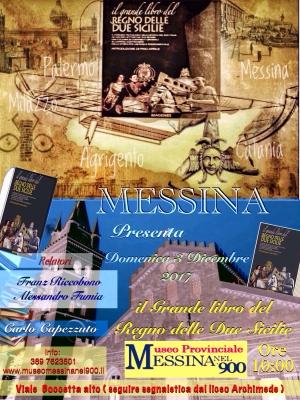 """""""Il grande libro del Regno delle Due Sicilie"""". Domenica 03 Dicembre 2017 ore 10:00 al """" MUSEO MESSINA NEL'900"""