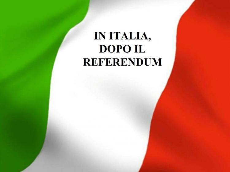IN ITALIA, DOPO IL REFERENDUM