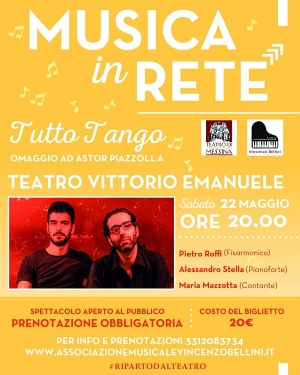 """Il Teatro Vittorio Emanuele riapre al pubblico Sabato 22 maggio """"Tutto Tango - omaggio ad Astor Piazzolla"""" in coproduzione con l'Ass. """"Vincenzo Bellini"""" e domenica 23 maggio """"Corelli Jazz Band"""" in coproduzione con la """"Filarmonica Laudamo Messina."""