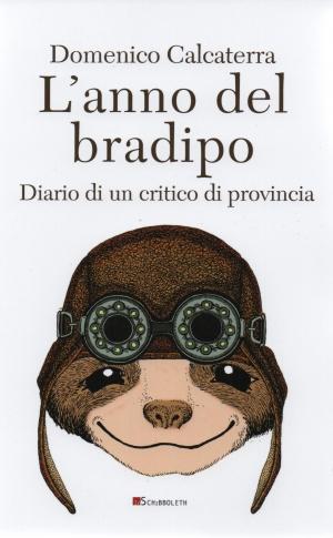 Il critico letterario Domenico Calcaterra pubblica «L'anno del bradipo», diario di un anno vissuto a cavallo della pandemia
