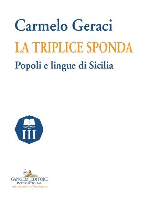 """Nel volume """"La triplice sponda"""" di Carmelo Geraci i popoli e le lingue della Sicilia"""